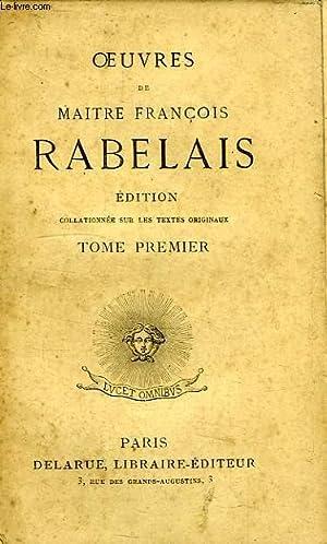 OEUVRES DE MAITRE FRANCOIS RABELAIS, TOME I: RABELAIS François