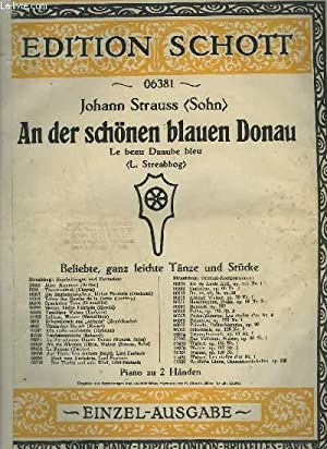 AN DER SCHONEN BLAUEN DONAU / LE BEAU DANUBE BLEU - PIANO ZU 2 HÄNDEN.: STRAUB JOHN. / STREBBOG L.