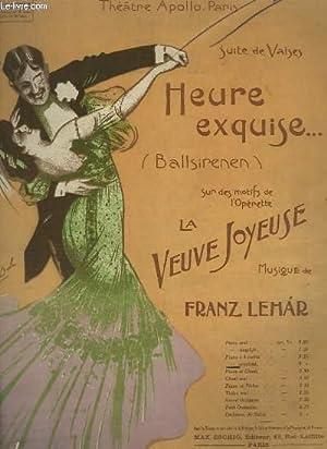HEURE EXQUISE : LA VEUVE JOYEUSE - OP.160 N° 98.: LEHAR FRANZ