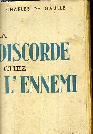 LA DISCORDE CHEZ L'ENNEMI / 2E EDITION.: DE GAULLE CHARLES