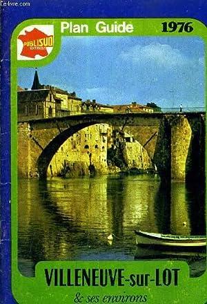 PLAN GUIDE 1976-1977 MEMENTO DES ACTIVITES DE LA VILLE - VILLENEUVE SUR LOT ET SES ENVIRIONS.: ...