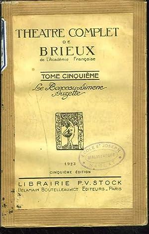 THEATRE COMPLET DE BRIEUX - TOME 5. Le berceau, Simone, Suzette.: BRIEUX