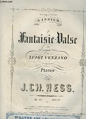 FANTAISIE VALSE SUR LA GRANDE VALSE DE LUIGI VENZANO POUR PIANO.: HESS J. CH.