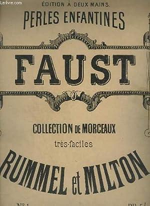 COLLECTION FACILE SUR LES OPERAS MODERNES POUR PIANO - N°1 : FAUST.: RUMMEL / MILTON