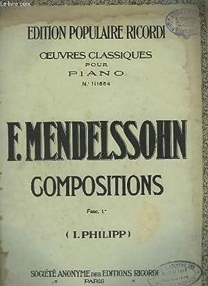 F. MENDELSSOHN - COMPOSITIONS - FASCICULE 1.: MENDELSSOHN F. / PHILIPP I.