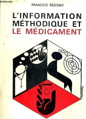 L'INFORMATION METHODIQUE ET LE MEDICAMENT.: REGNIER FRANCOIS