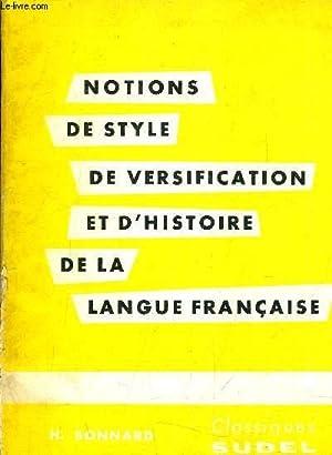 NOTIONS DE STYLE DE VERSIFICATION ET D'HISTOIRE DE LA LANGUE FRANCAISE.: H.BONNARD