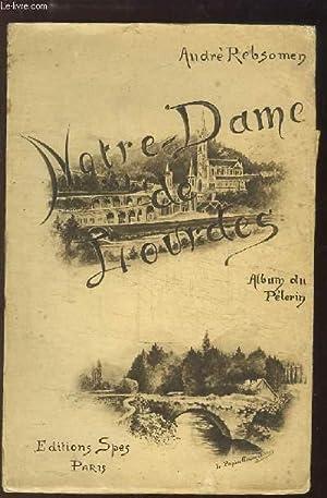 Notre-Dame de Lourdes. Album du Pèlerin: REBSOMEN André