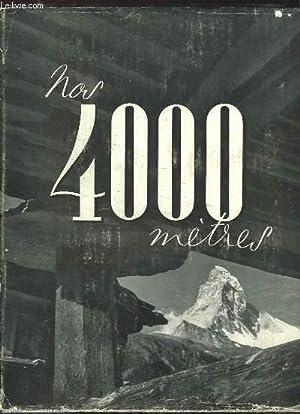 Nos Quatre Mille Mètres.: HEINIGER E.A.