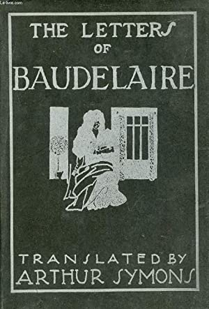 THE LETTERS OF BAUDELAIRE: BAUDELAIRE CHARLES, By A. SYMONS