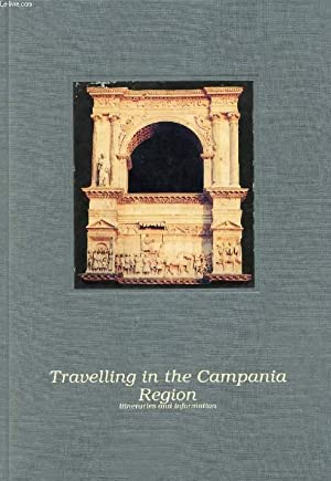 TRAVELLING IN THE CAMPANIA REGION, ITINERARIES AND INFORMATION: COLLECTIF