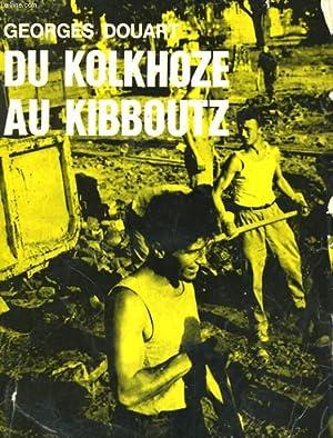 DU KOLKHOZE AU KIBBOUTZ, SUR LES CHANTIERS DE L'AMIITE: DOUART Georges