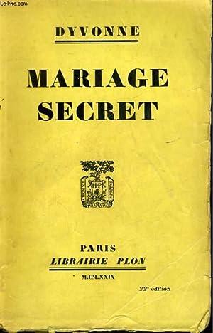 MARIAGE SECRET: DYVONNE