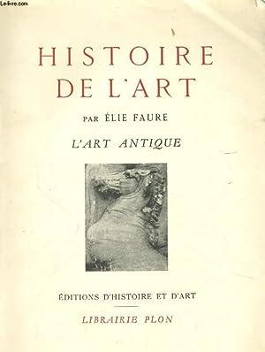 HISTOIRE DE L'ART, L'ART ANTIQUE: FAURE Elie