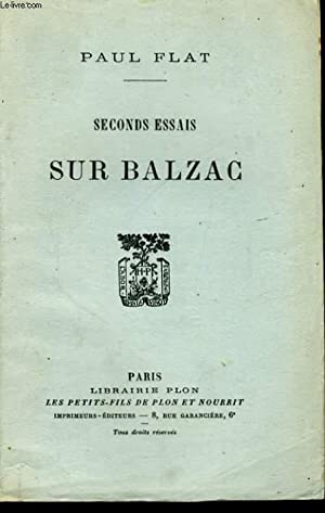 SECONDS ESSAIS SUR BALZAC: FLAT Paul