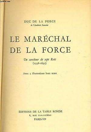 LE MARECHAL DE LA FORCE, UN SERVITEUR: FORCE Duc de
