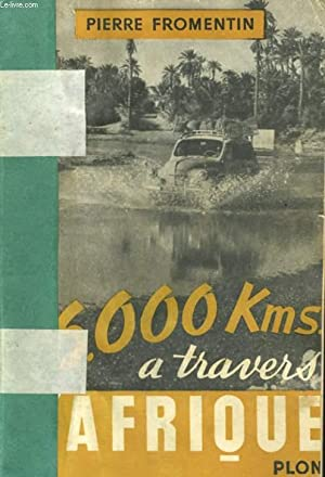16000 KILOMETRES A TRAVERS L'AFRIQUE: FROMENTIN Pierre