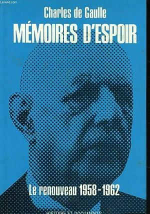 MEMOIRES D'ESPOIR, TOME 1: LE RENOUVEAU, 1958-1962: GAULLE Charles de