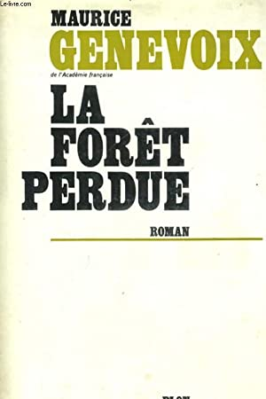 LA FORET PERDUE: GENEVOIX Maurice