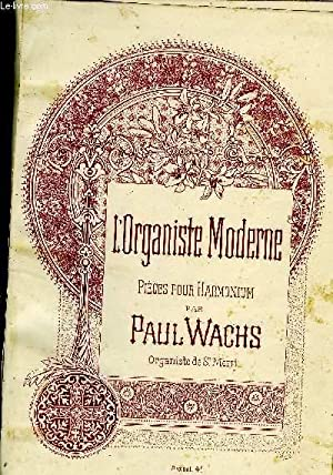 L'ORGANISTE MODERNE: WACHS Paul