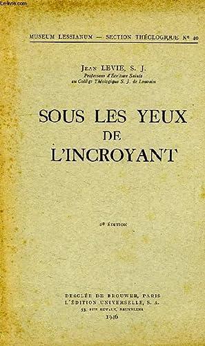 SOUS LES YEUX DE L'INCROYANT: LEVIE JEAN, S. J.