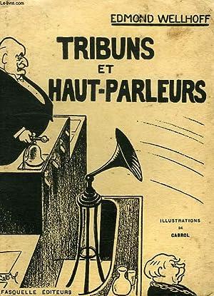 TRIBUNS ET HAUT-PARLEURS: WELLHOFF EDMOND
