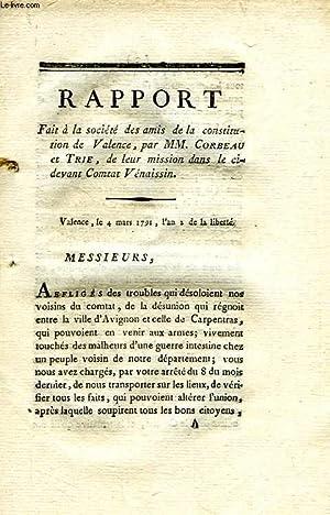 RAPPORT FAIT A LA SOCIETE DES AMIS DE LA CONSTITUTION DE VALENCE, PAR MM. CORBEAU ET TRIE, DE LEUR ...