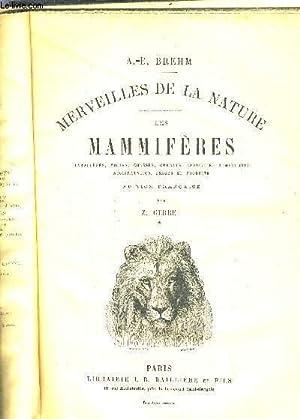 MERVEILLES DE LA NATURE - LES MAMMIFERES CARACTERES MOEURS CHASSES COMBATS CAPTIVITE DOMESTICITE ...