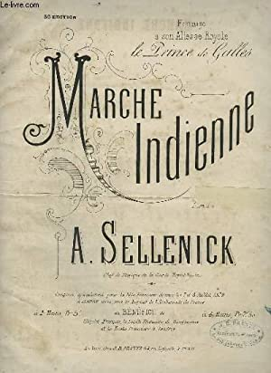 MARCHE INDIENNE - POUR PIANO.: SELLENICK A.