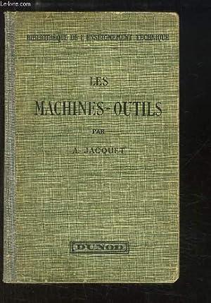 Les Machines-Outils, servant au travail des métaux.: JACQUET Alexis