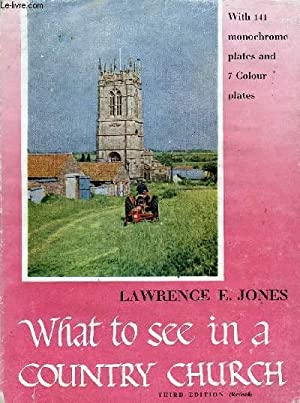 WHAT TO SEE IN A COUNTRY CHURCH: JONES Lawrence E.