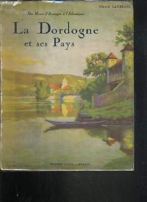 LA DORDOGNE ET SES PAYS / TOME I / COLLECTION DES MONTS D'AUVERGNE A L'...