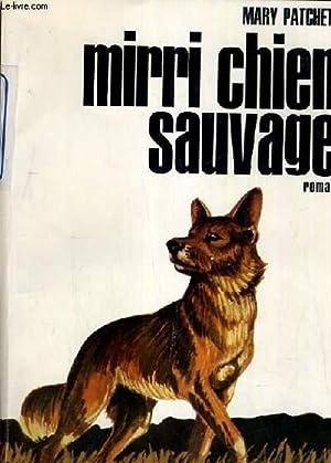 MIRRI CHIEN SAUVAGE.: PATCHETT MARY.