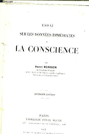 ESSAI SUR LES DONNEES IMMEDIATES DE LA CONSCIENCE / SEIZIEME EDITION.: BERGSON HENRI