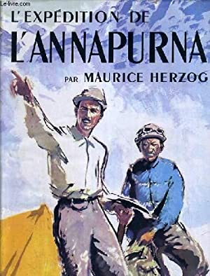 "L'EXPEDITION DE L'ANNAPURNA / COLLECTION ""VERTES ANNEES"" N°1.: HERZOG ..."