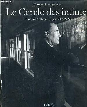 LE CERCLE DES INTIMES - FRANCOIS MITTERANT: LANG CAROLINE
