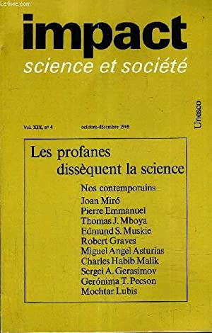 IMPACT SCIENCE ET SOCIETE VOL N°19 N°4 OCTOBRE DECEMBRE 1969 - LES PROFANES DISSEQUENT LA SCIENCE.:...