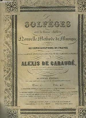 SOLFEGES AVEC LA BASSE CHIFFREE, NOUVELLE METHODE DE MUSIQUE EN USAGE AU CONSERVATOIRE DE FRANCE.: ...