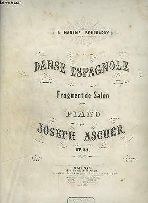 DANSE ESPAGNOLE - FRAGMENT DE SALON POUR PIANO.: ASCHER JOSEPH