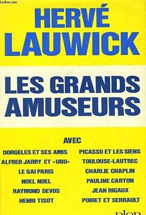 LES GRANDS AMUSEURS: LAUWICK Hervé
