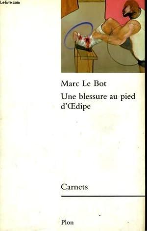 UNE BLESSURE AU PIED D'OEDIPE: LE BOT Marc