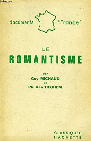 LE ROMANTISME: MICHAUD GUY, TIEGHEM Ph. VAN