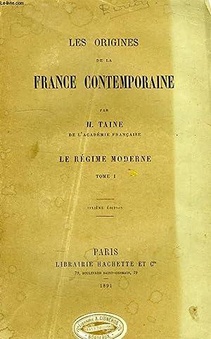 LES ORIGINES DE LA FRANCE CONTEMPORAINE, LE REGIME MODERNE, TOME I: TAINE H.
