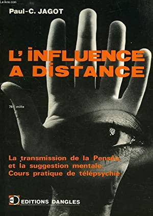 L'INFLUENCE A DISTANCE, LA TRANSMISSION DE LA: JAGOT Paul-C.