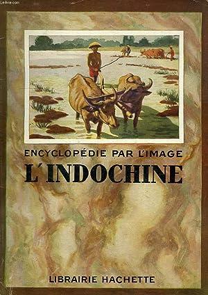 ENCYCLOPEDIE PAR L'IMAGE, L'INDOCHINE: COLLECTIF
