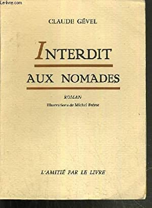 INTERDIT AUX NOMADES.: GEVEL CLAUDE