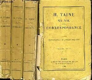 H.TAIME SA VIE ET SA CORRESPONDANCE - EN 4 VOLUMES - Tome 1 : correspondance de jeunesse 1847-1853 ...