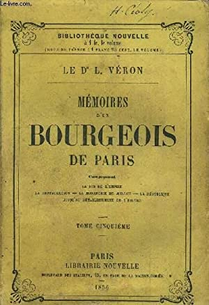 MEMOIRES D'UN BOURGEOIS DE PARIS - TOME CINQUIEME - COMPRENANT LA FIN DE L'EMPIRE - LA ...