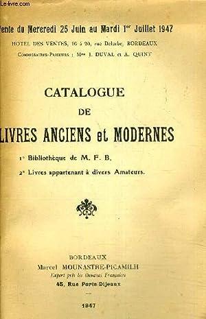 CATALOGUE DE LIVRES ANCIENS ET MODERNES - 1ER BIBLIOTHEQUE DE M.F.B. - LIVRES APPARTENANT A DIVERS ...