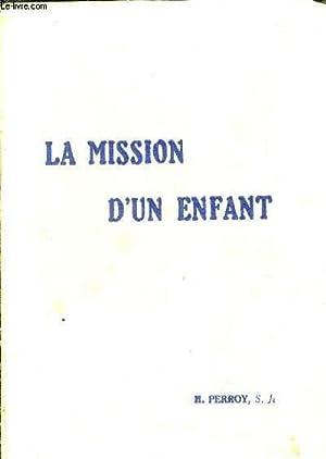 LA MISSION D'UN ENFANT (GUY DE FONTGALLAND) 1913-1925.: PERE PERROY HENRY